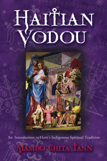 Haitian Vodou - An Introduction to Haiti\'s Indigenous Spiritual Tradition